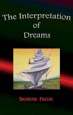 The Interpretation of Dreams - Freud, Sigmund, and Brill, A A (Translated by)