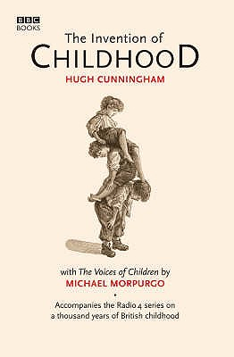 The Invention of Childhood - Cunningham, Hugh