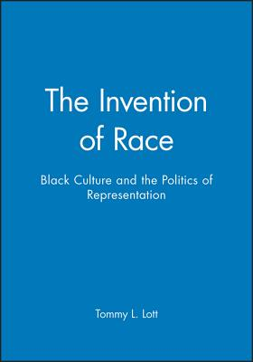 The Invention of Race - Lott, Tommy L