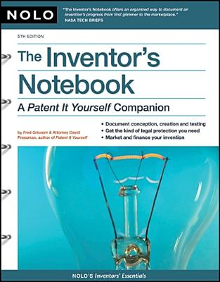 "The Inventor's Notebook: A ""Patent It Yourself"" Companion - Grissom, Fred E, and Pressman, David, Attorney"