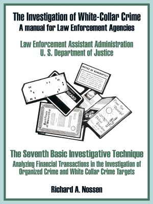 The Investigation of White-Collar Crime: A Manual for Law Enforcement Agencies - U S Department of Justice