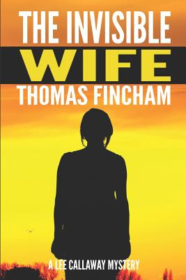 The Invisible Wife - Fincham, Thomas