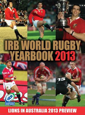 The IRB World Rugby Yearbook 2013: British Lions Preview Edition - Morgan, Paul