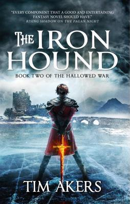 The Iron Hound: The Hallowed War 2 - Akers, Tim