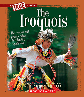The Iroquois - Dolbear, Emily J, and Benoit, Peter