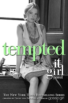 The It Girl #6: Tempted - Von Ziegesar, Cecily (Creator)