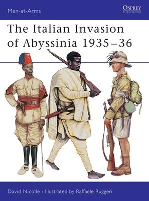 The Italian Invasion of Abyssinia 1935-36 - Nicolle, David, Dr.