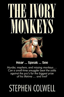 The Ivory Monkeys - Colwell, Stephen