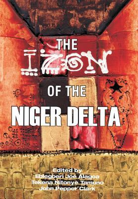 The Izon of the Niger Delta - Alagoa, Ebiegberi Joe (Editor), and Clark, John Pepper (Editor), and Tamuno, Nitonye Tekena (Editor)