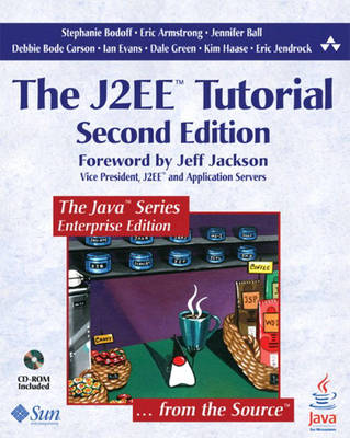 The J2EE Tutorial - Bodoff, Stephanie, and Armstrong, Eric, and Ball, Jennifer