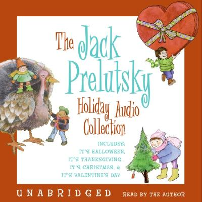 the jack prelutsky holiday audio collection includes its halloween its thanksgiving its