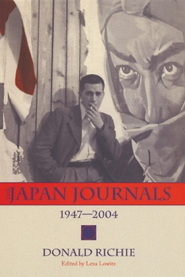 The Japan Journals: 1947-2004 - Richie, Donald