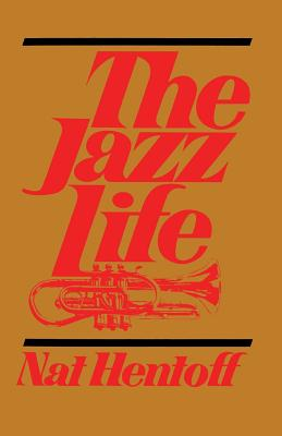 The Jazz Life - Hentoff, Nat