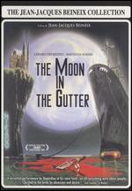 The Jean-Jacques Beineix Collection: Moon in the Gutter