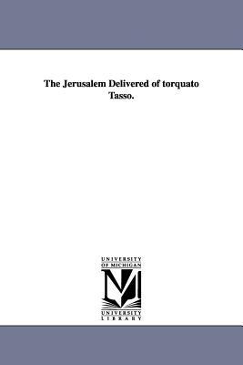 The Jerusalem Delivered of torquato Tasso. - Tasso, Torquato