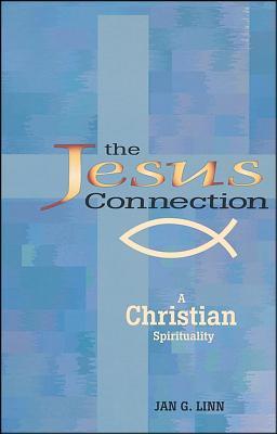 The Jesus Connection: A Christian Spirituality - Linn, Jan, Dr.