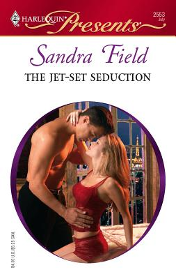 The Jet-Set Seduction - Field, Sandra