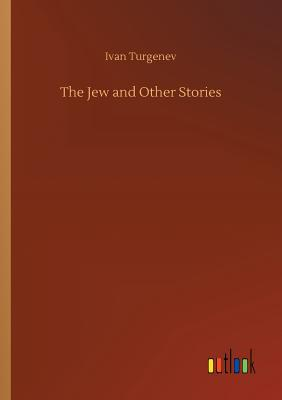 The Jew and Other Stories - Turgenev, Ivan Sergeevich