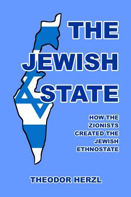 The Jewish State - Herzl, Theodor