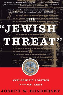 The Jewish Threat - Bendersky, Joseph W