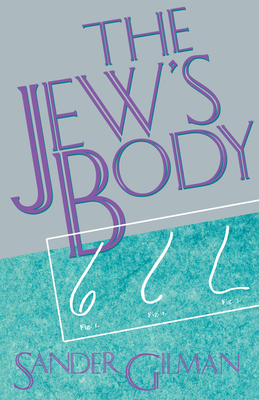 The Jew's Body - Gilman, Sander L