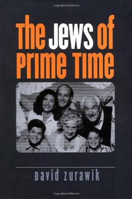 The Jews of Prime Time - Zurawik, David
