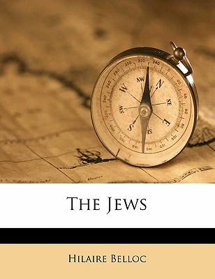 The Jews - Belloc, Hilaire