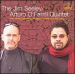 The Jim Seeley/Arturo O'Farrill Quintet