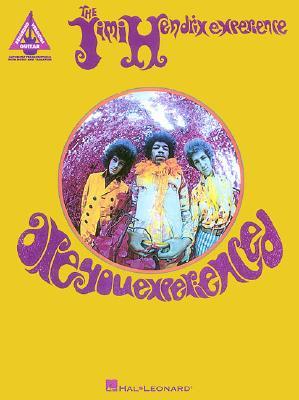 The Jimi Hendrix Experience: Are You Experienced - Hendrix, Jimi