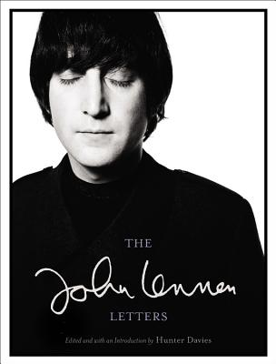 The John Lennon Letters - Lennon, John, and Davies, Hunter (Editor)