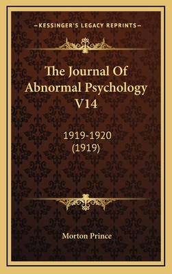 The Journal of Abnormal Psychology V14: 1919-1920 (1919) - Prince, Morton (Editor)