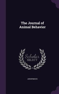 The Journal of Animal Behavior - Anonymous