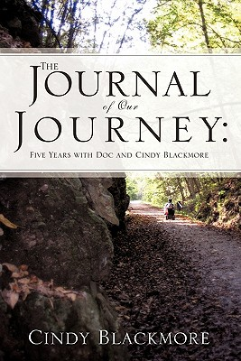 The Journal of Our Journey: Five Years with Doc and Cindy Blackmore - Blackmore, Cindy