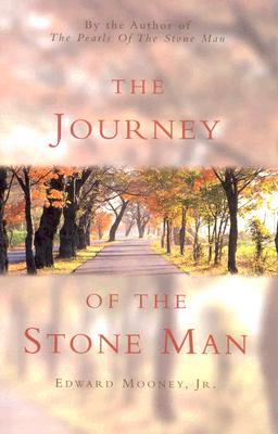 The Journey of the Stone Man - Mooney, Edward, Jr.