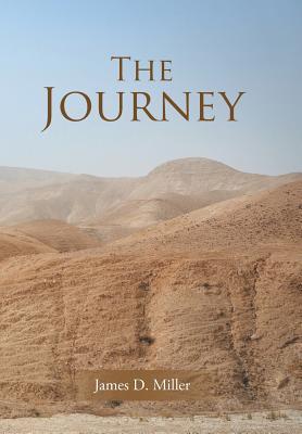 The Journey - Miller, James D, Professor