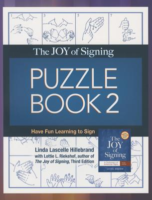 The Joy of Signing Puzzle Book 2: Have Fun Learning to Sign - Hillebrand, Linda Lascelle
