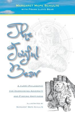 The Joyful Bear: A Furry Philosophy for Overcoming Adversity and Finding Happiness - Schulte, Margaret Meps