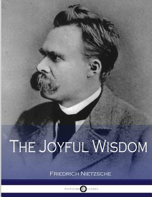 The Joyful Wisdom - Nietzsche, Friedrich, and Common, Thomas (Translated by)