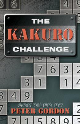The Kakuro Challenge - Gordon, Peter (Compiled by)