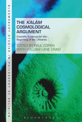 The Kalam Cosmological Argument, Volume 2: Scientific Evidence for the Beginning of the Universe - Copan, Paul (Editor), and Craig, William Lane (Editor)