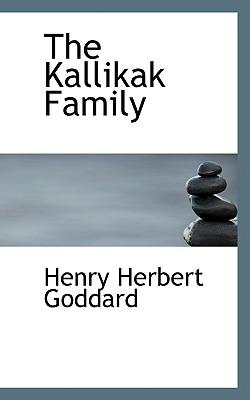 The Kallikak Family - Goddard, Henry Herbert