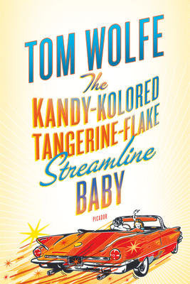 The Kandy-Kolored Tangerine-Flake Streamline Baby - Wolfe, Tom