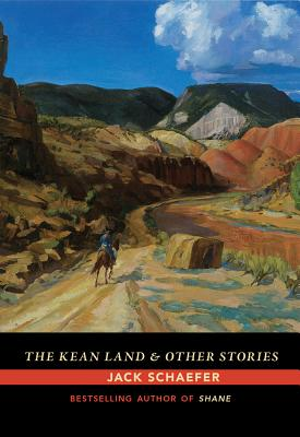 The Kean Land and Other Stories - Schaefer, Jack