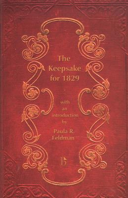 The Keepsake for 1829 - Feldman, Paula R (Introduction by)