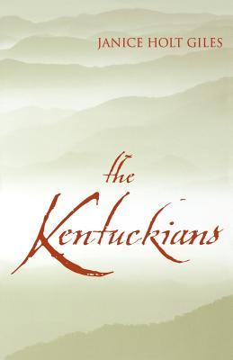 The Kentuckians - Giles, Janice Holt