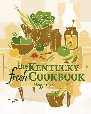 The Kentucky Fresh Cookbook - Green, Maggie