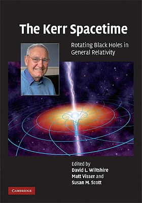The Kerr Spacetime: Rotating Black Holes in General Relativity - Wiltshire, David L (Editor)