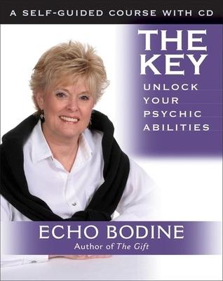 The Key: Unlock Your Psychic Abilities - Bodine, Echo