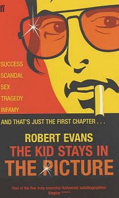 The Kid Stays in the Picture: A Hollywood Life - Evans, Robert, Dr.