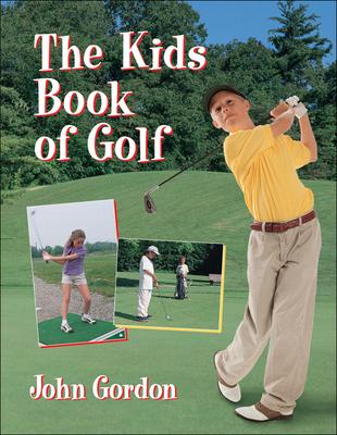 The Kids Book of Golf - Gordon, John